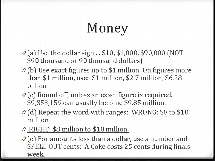Money 0 (a) Use the dollar sign. . . $10, $1, 000, $90, 000