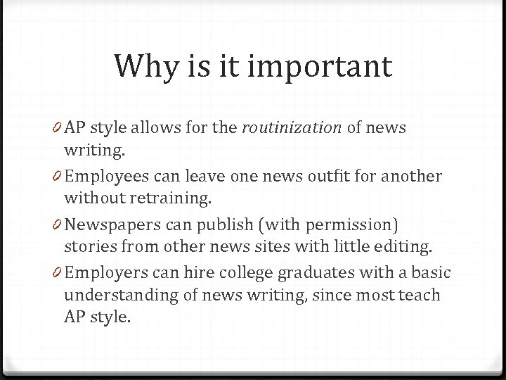 Why is it important 0 AP style allows for the routinization of news writing.
