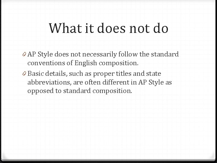 What it does not do 0 AP Style does not necessarily follow the standard