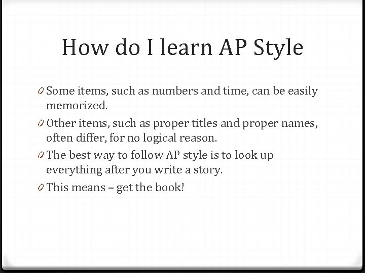 How do I learn AP Style 0 Some items, such as numbers and time,