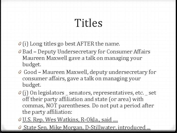 Titles 0 (i) Long titles go best AFTER the name. 0 Bad – Deputy
