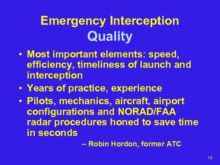 Emergency Interception Quality • Most important elements: speed, efficiency, timeliness of launch and interception