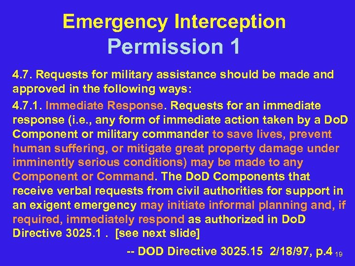 Emergency Interception Permission 1 4. 7. Requests for military assistance should be made and