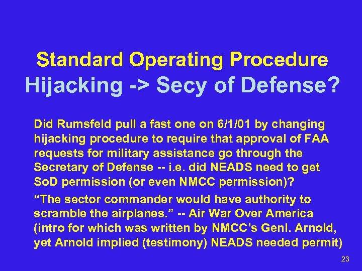 Standard Operating Procedure Hijacking -> Secy of Defense? Did Rumsfeld pull a fast one