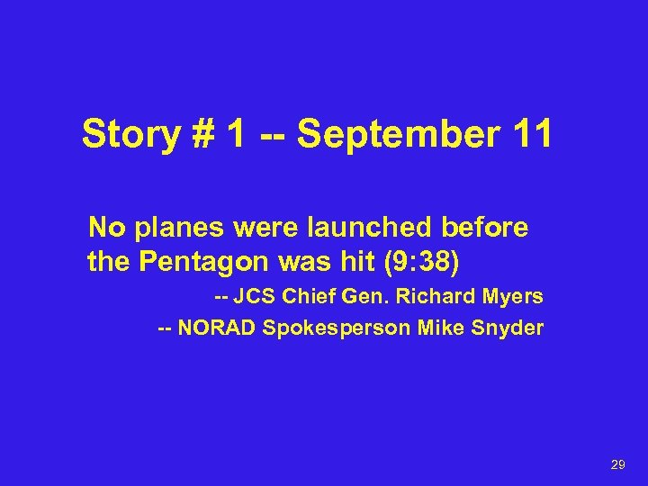 Story # 1 -- September 11 No planes were launched before the Pentagon was