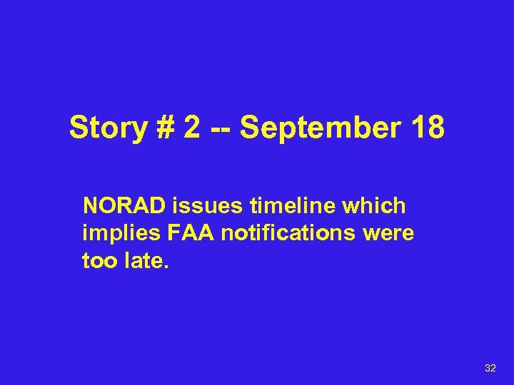 Story # 2 -- September 18 NORAD issues timeline which implies FAA notifications were