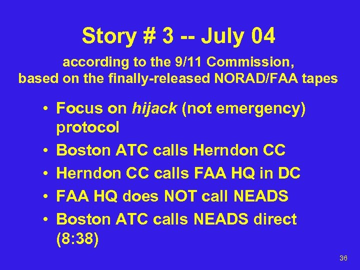 Story # 3 -- July 04 according to the 9/11 Commission, based on the