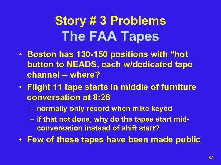 Story # 3 Problems The FAA Tapes • Boston has 130 -150 positions with