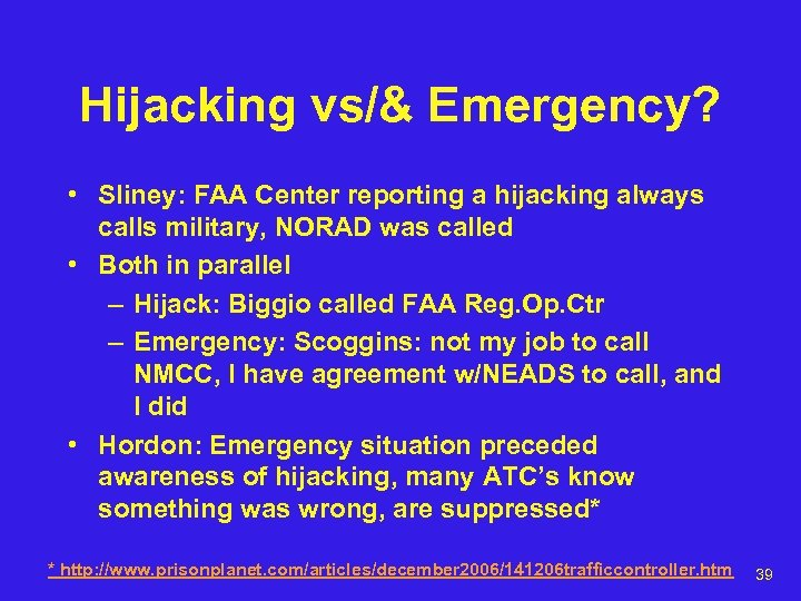 Hijacking vs/& Emergency? • Sliney: FAA Center reporting a hijacking always calls military, NORAD
