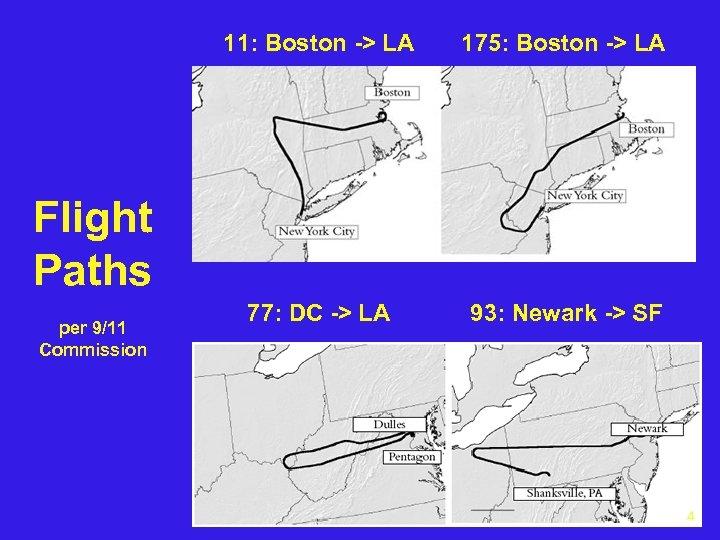 11: Boston -> LA 175: Boston -> LA 77: DC -> LA 93: Newark