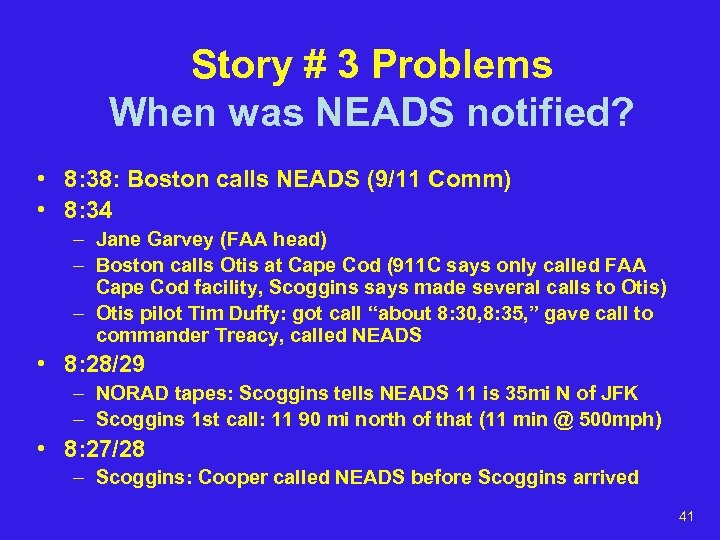 Story # 3 Problems When was NEADS notified? • 8: 38: Boston calls NEADS