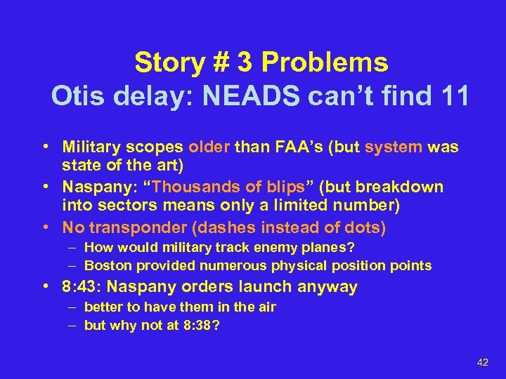 Story # 3 Problems Otis delay: NEADS can't find 11 • Military scopes older