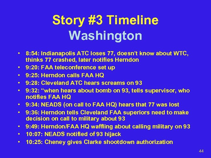 Story #3 Timeline Washington • 8: 54: Indianapolis ATC loses 77, doesn't know about