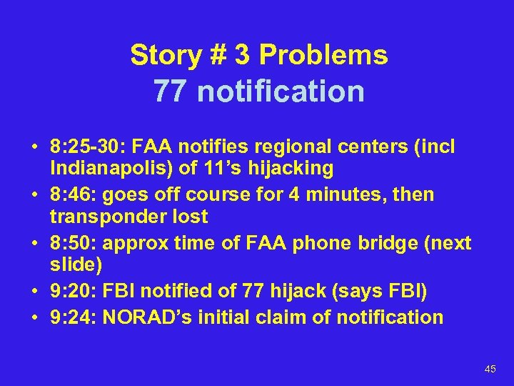Story # 3 Problems 77 notification • 8: 25 -30: FAA notifies regional centers