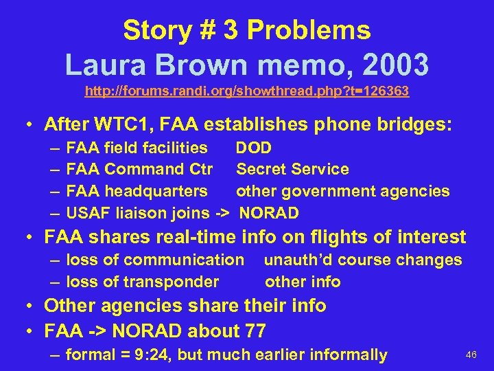 Story # 3 Problems Laura Brown memo, 2003 http: //forums. randi. org/showthread. php? t=126363