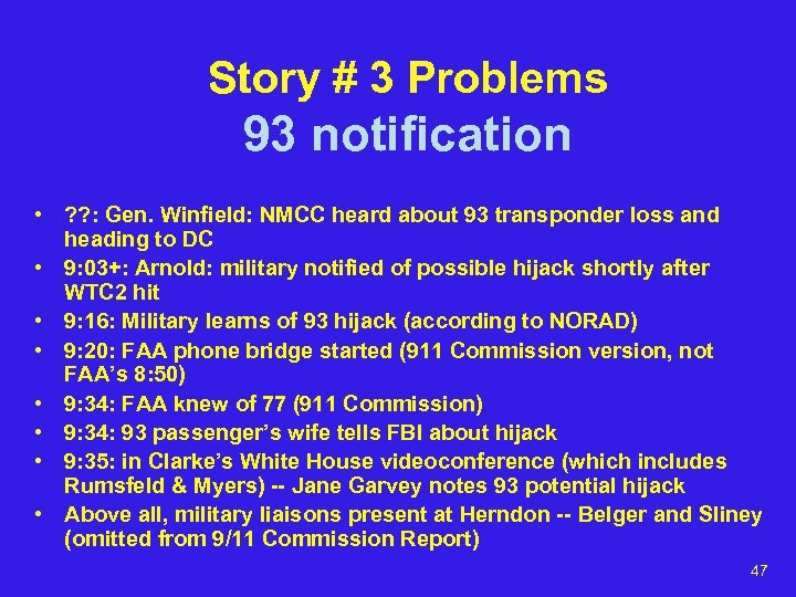 Story # 3 Problems 93 notification • ? ? : Gen. Winfield: NMCC heard