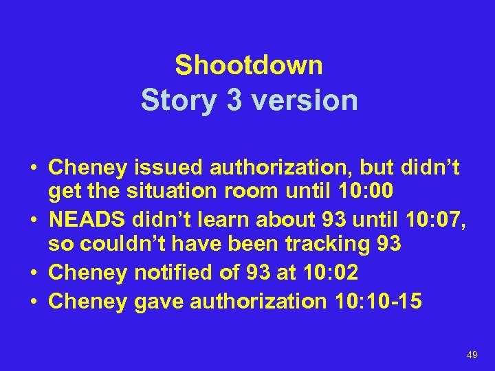 Shootdown Story 3 version • Cheney issued authorization, but didn't get the situation room