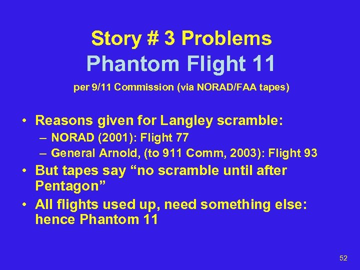 Story # 3 Problems Phantom Flight 11 per 9/11 Commission (via NORAD/FAA tapes) •
