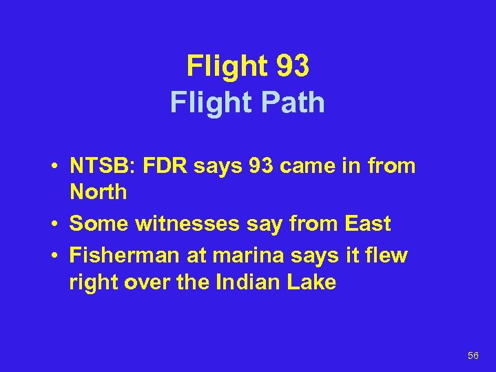Flight 93 Flight Path • NTSB: FDR says 93 came in from North •