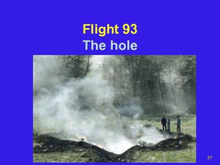 Flight 93 The hole 57