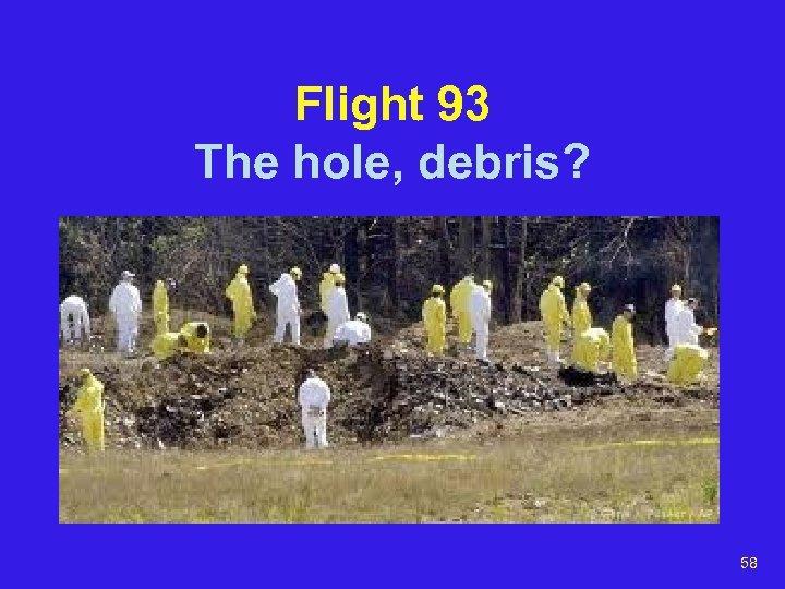 Flight 93 The hole, debris? 58