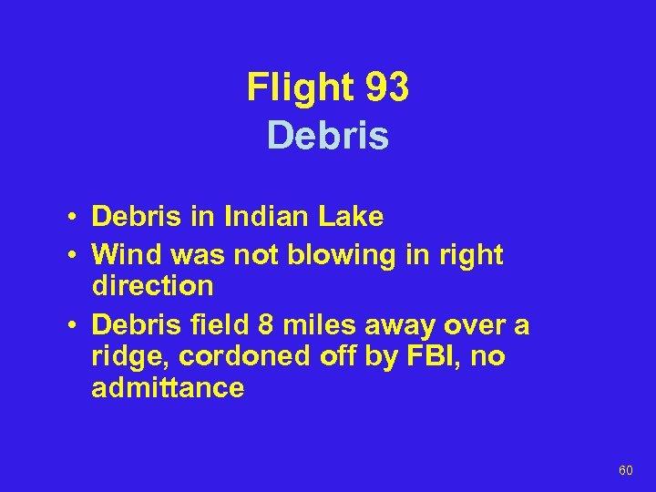Flight 93 Debris • Debris in Indian Lake • Wind was not blowing in