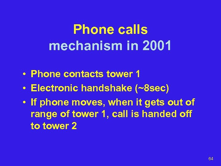Phone calls mechanism in 2001 • Phone contacts tower 1 • Electronic handshake (~8