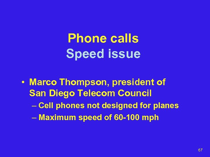 Phone calls Speed issue • Marco Thompson, president of San Diego Telecom Council –