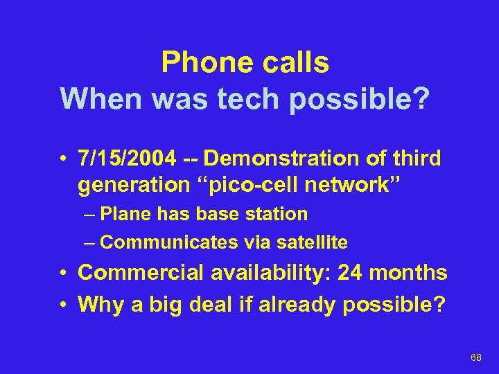 "Phone calls When was tech possible? • 7/15/2004 -- Demonstration of third generation ""pico-cell"