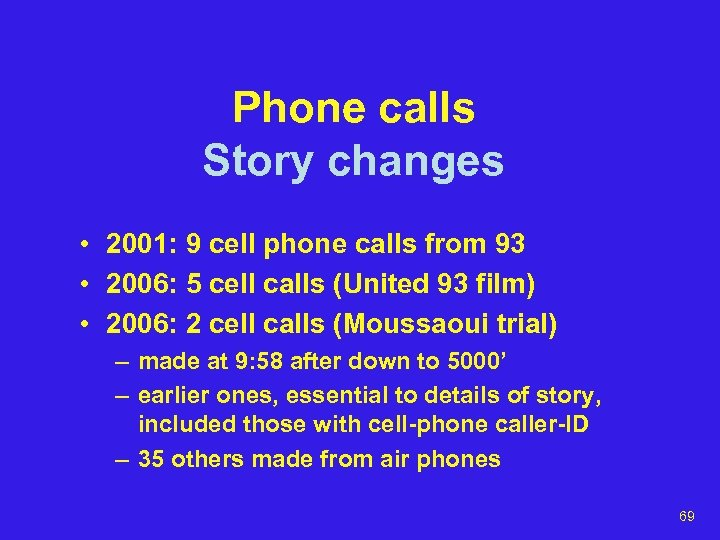 Phone calls Story changes • 2001: 9 cell phone calls from 93 • 2006:
