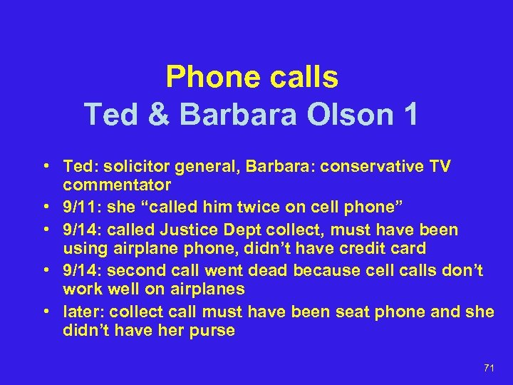 Phone calls Ted & Barbara Olson 1 • Ted: solicitor general, Barbara: conservative TV