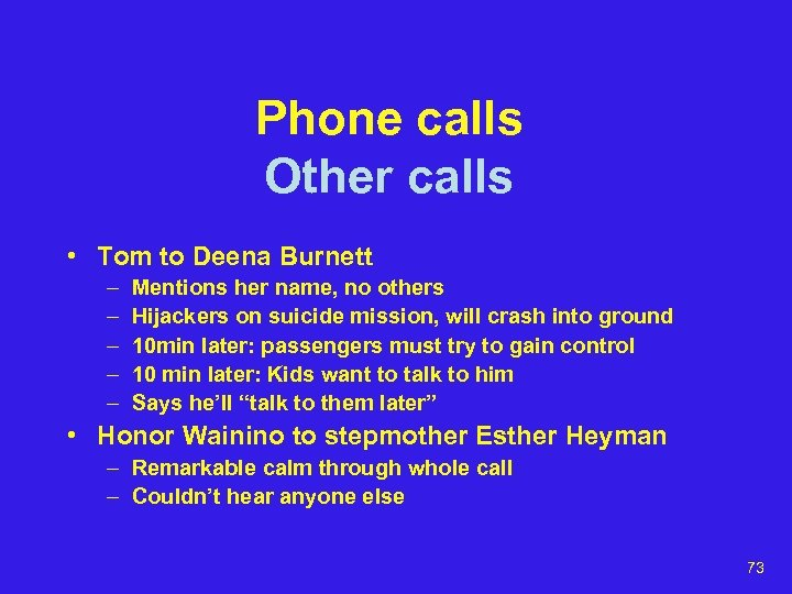 Phone calls Other calls • Tom to Deena Burnett – – – Mentions her