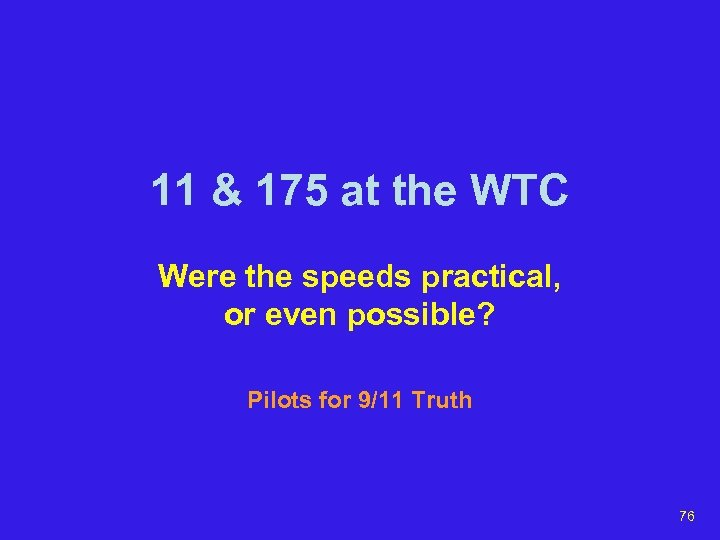 11 & 175 at the WTC Were the speeds practical, or even possible? Pilots