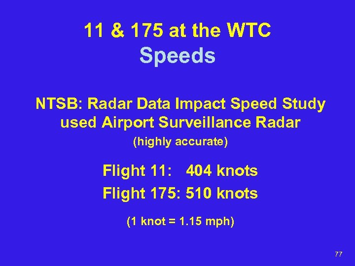 11 & 175 at the WTC Speeds NTSB: Radar Data Impact Speed Study used