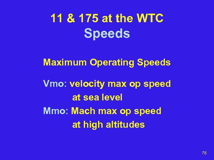 11 & 175 at the WTC Speeds Maximum Operating Speeds Vmo: velocity max op