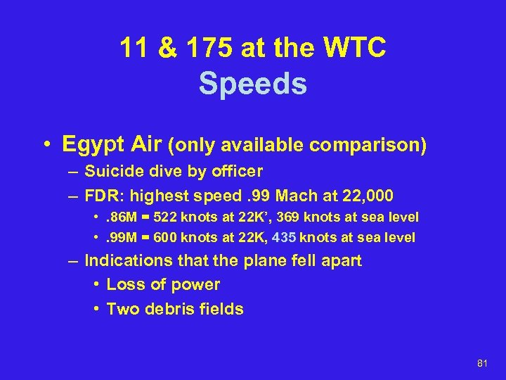 11 & 175 at the WTC Speeds • Egypt Air (only available comparison) –