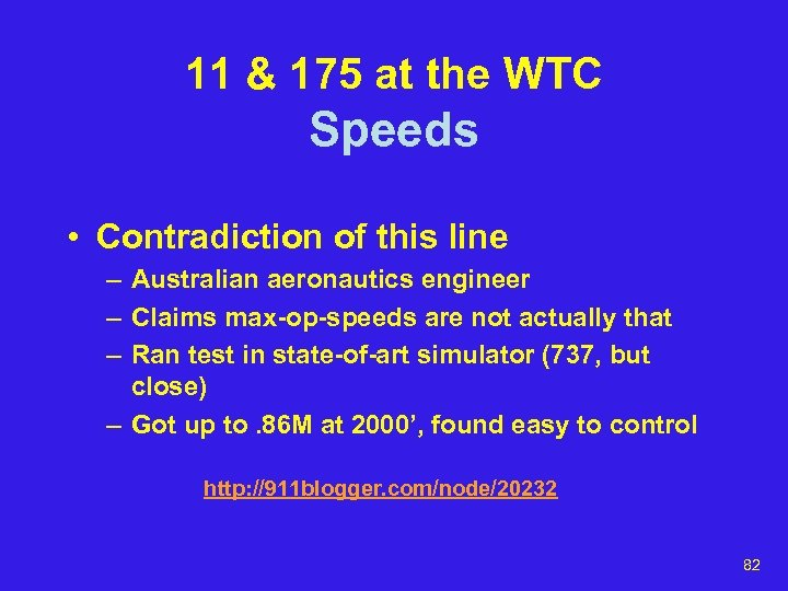 11 & 175 at the WTC Speeds • Contradiction of this line – Australian