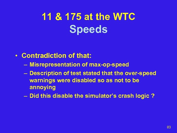 11 & 175 at the WTC Speeds • Contradiction of that: – Misrepresentation of