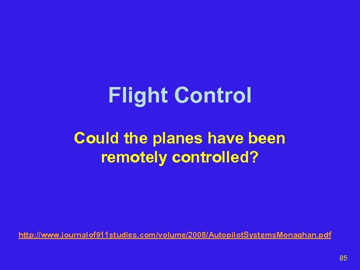 Flight Control Could the planes have been remotely controlled? http: //www. journalof 911 studies.