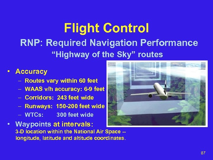 "Flight Control RNP: Required Navigation Performance ""Highway of the Sky"" routes • Accuracy –"