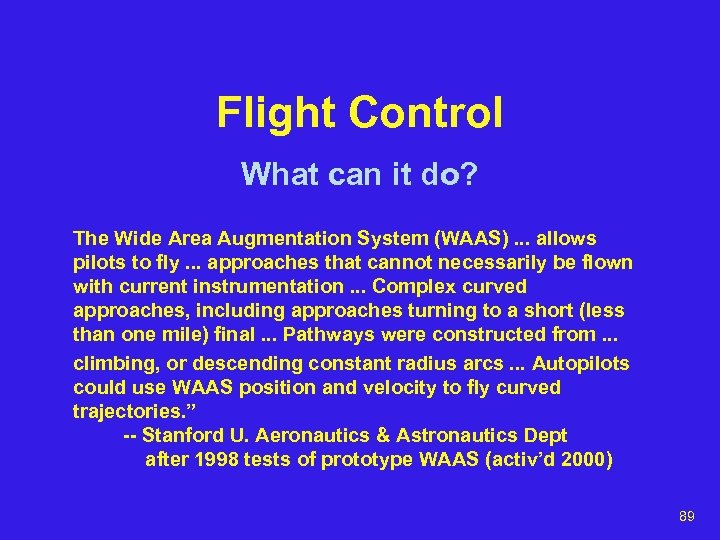 Flight Control What can it do? The Wide Area Augmentation System (WAAS). . .