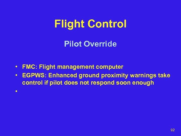 Flight Control Pilot Override • FMC: Flight management computer • EGPWS: Enhanced ground proximity
