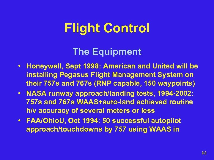Flight Control The Equipment • Honeywell, Sept 1998: American and United will be installing