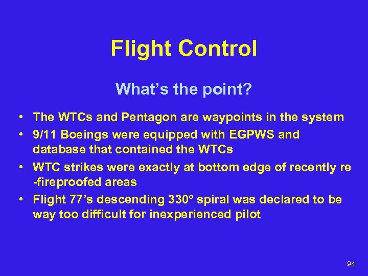 Flight Control What's the point? • The WTCs and Pentagon are waypoints in the