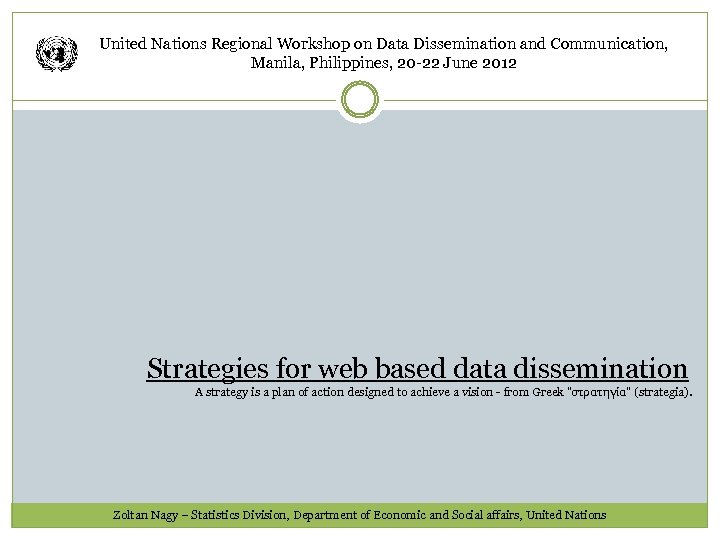 United Nations Regional Workshop on Data Dissemination and Communication, Manila, Philippines, 20 -22 June