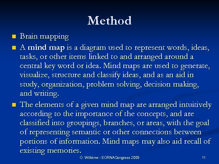 Method n n n Brain mapping A mind map is a diagram used to