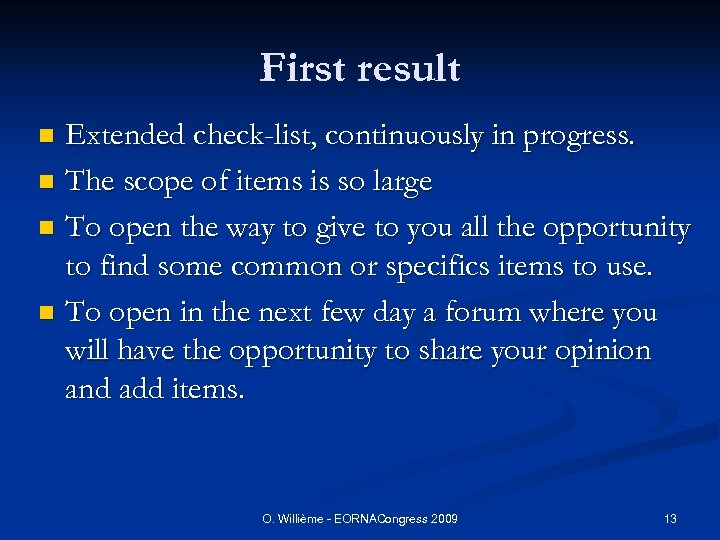 First result Extended check-list, continuously in progress. n The scope of items is so