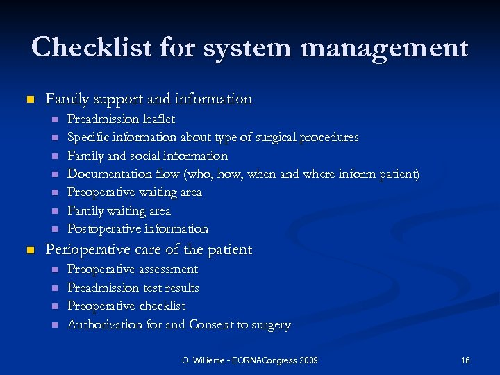 Checklist for system management n Family support and information n n n n Preadmission