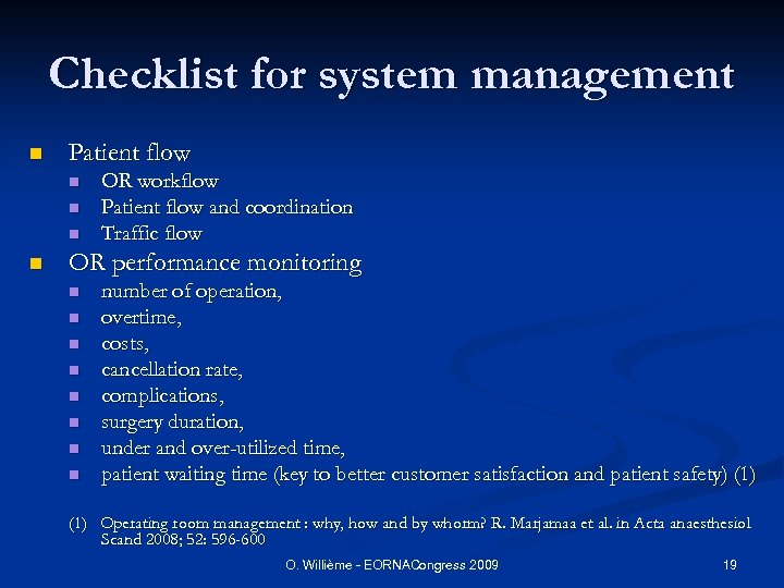 Checklist for system management n Patient flow n n OR workflow Patient flow and