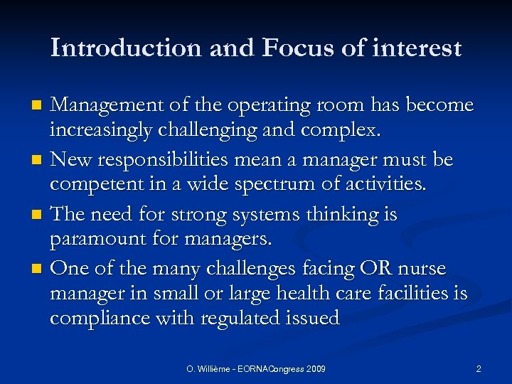 Introduction and Focus of interest Management of the operating room has become increasingly challenging